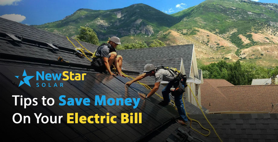 New-Star-Solar-Tips-On-Saving-On-Your-Power-Bill